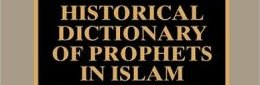 Historical dictionary of prophets in Islam and Judaism (Scott B. NOEGEL, (...)