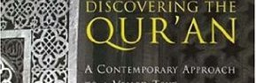 Discovering the Qur'an, A contemporary approach to a veiled Text (Neal (...)